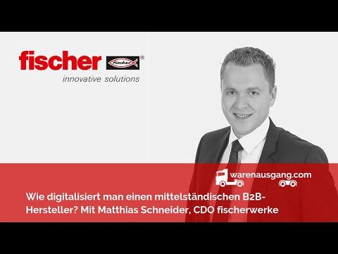 Matthias Schneider (CDO fischer): Wie digitalisiert man einen mittelständischen B2B-Hersteller?