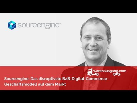 Sourcengine: Das disruptivste B2B-Digital-Commerce-Geschäftsmodell auf dem Markt