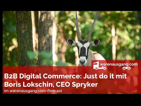 B2B Digital Commerce: Just do mit Boris Lokschin von Spryker auf warenausgang.com