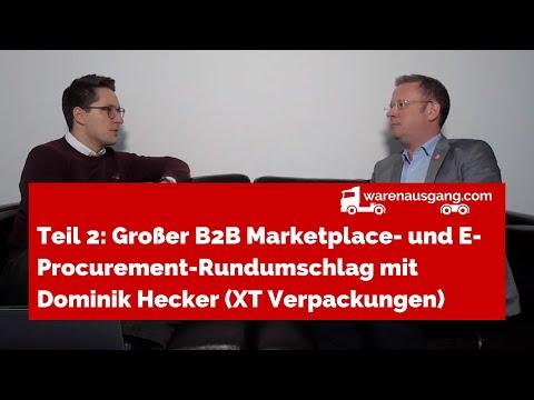 Teil 2: Großer B2B Marketplace- und E-Procurement-Rundumschlag mit Dominik Hecker (XT Verpackungen)
